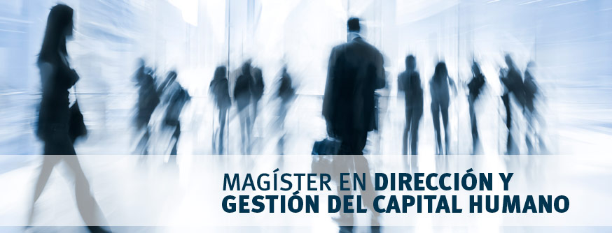 Magíster en Dirección y Gestión del Capital Humano
