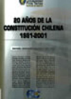 20 AÑOS DE LA CONSTITUCION CHILENA: 1981-2001