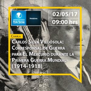 Charla: Carlos Silva Vildósola, Corresponsal de Guerra paraEl Mercuriodurante la Primera Guerra Mundial (1914-1918)
