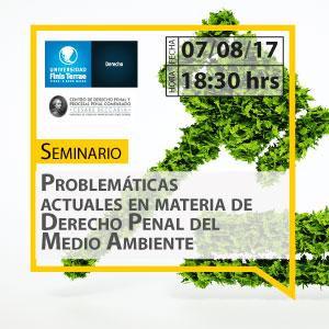 Seminario: Problemáticas Actuales en Materia de Derecho Penal del Medio Ambiente