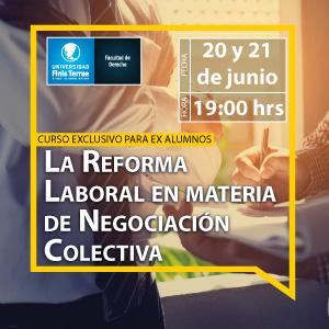Curso exclusivo para ex alumnos: La Reforma Laboral en materia  de Negociación Colectiva