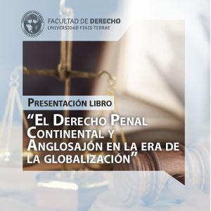 """""""El Derecho Penal Continental y Anglosajón en la era de la globalización"""""""