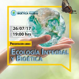 Presentación libro: Ecología Integral y Bioética