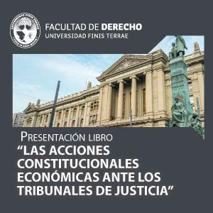 Presentación libro: Las acciones constitucionales económicas ante los tribunales de justicia, de Enrique Navarro