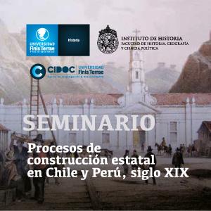 Seminario Procesos de construcción estatal en Chile y Perú, siglo XIX