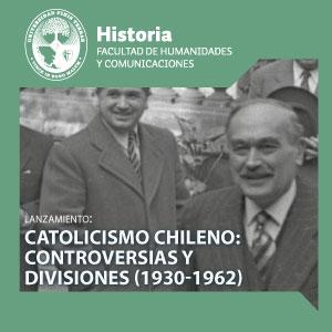 presentación libro: Catolicismo Chileno, Controversias y divisiones (1930-1962)