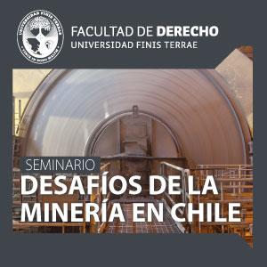 Seminario: Desafíos de la Minería en Chile
