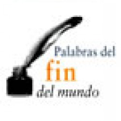 PALABRAS DEL FIN DEL MUNDO. TALLERES DE CREACIÓN LITERARIA