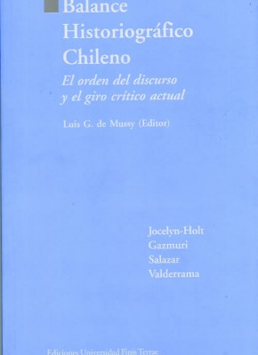 BALANCE HISTORIOGRÁFICO CHILENO. EL ORDEN DEL DISCURSO Y EL GIRO CRÍTICO ACTUAL.