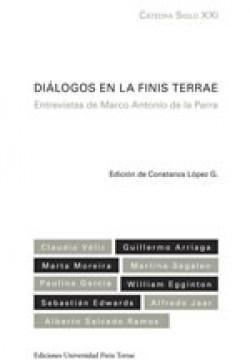 CÁTEDRA SIGLO XXI. DIÁLOGOS EN LA FINIS TERRAE. ENTREVISTAS DE MARCO ANTONIO DE LA PARRA.