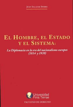EL HOMBRE, EL ESTADO Y EL SISTEMA. LA DIPLOMACIA EN LA ERA DEL NACIONALISMO EUROPEO.