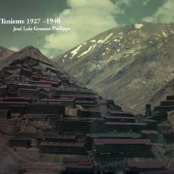 EL TENIENTE: 1927-1940