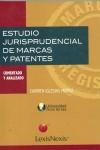 ESTUDIO JURISPRUDENCIAL DE MARCAS Y PATENTES. COMENTADO Y ANALIZADO