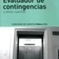 EVALUADOR DE CONTINGENTES Y OTROS CUENTOS. CONCURSO DE CUENTOS PAULA 2006