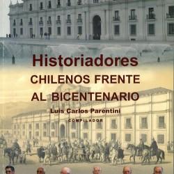HISTORIADORES CHILENOS FRENTE AL BICENTENARIO