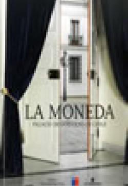 LA MONEDA. PALACIO DE GOBIERNO DE CHILE