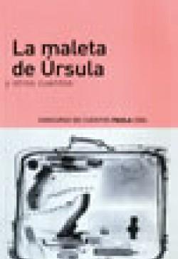 LA MALETA DE ÚRSULA Y OTROS CUENTOS. CONCURSO DE CUENTOS PAULA 2004