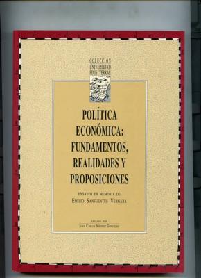 POLÍTICA ECONÓMICA: FUNDAMENTOS, REALIDADES Y PROPOSICIONES. ENSAYOS EN MEMORIA DE EMILIO SANFUENTES VERGARA