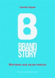 BRANDSTORY. HISTORIAS QUE DEJAN MARCAS