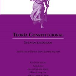 TEORÍA CONSTITUCIONAL. ENSAYOS ESCOGIDOS.