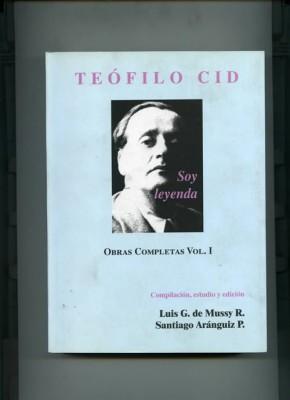 TEÓFILO CID. SOY LEYENDA (TOMO I)