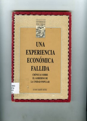 UNA EXPERIENCIA FALLIDA. CRÓNICAS SOBRE EL GOBIERNO DE LA UNIDAD POPULAR