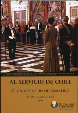 AL SERVICIO DE CHILE. CRÓNICAS DE UN DIPLOMÁTICO.