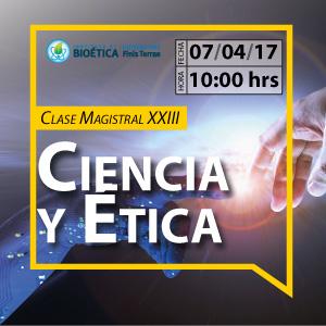 Clase magistral XXIII: Ciencia y ética