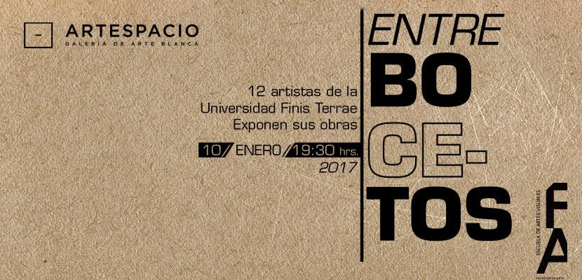 Entre Bocetos - 12 artistas de la Universidad Finis Terrae