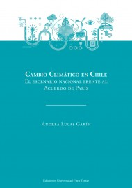 Cambio Climático en Chile. El escenario nacional frente al Acuerdo de París.