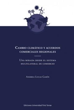 Cambio climático y acuerdos comerciales regionales. Una mirada desde el sistema multilateral de comercio