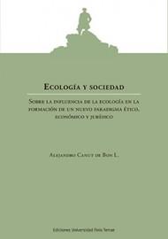 Ecología y sociedad. Sobre la influencia de la ecología en la formación de un nuevo paradigma ético, económico y jurídico