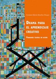 Drama para el aprendizaje creativo. Pedagoogía teatral en acción