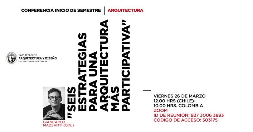 Arquitecto colombiano Giancarlo Mazzanti inaugurará año académico de Arquitectura con una conferencia abierta