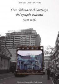 Cine chileno en el Santiago del apagón cultural (1980-1989)