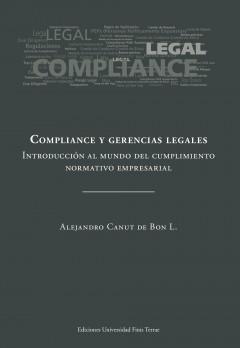 Compliance y gerencias legales Introducción al mundo del cumplimiento normativo empresarial