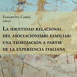 La identidad relacional del asociacionismo familiar: una teorización a partir de la experiencia italiana