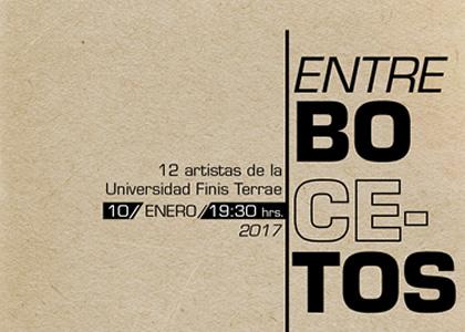 """Universidad Finis Terrae y Galería Arte Espacio presentan la Exposición Colectiva """"Entre Bocetos"""""""