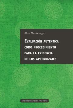 Evaluación auténtica como procedimiento para la evidencia de los aprendizajes