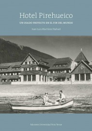 Hotel Pirehueico: un osado proyecto en el fin del mundo