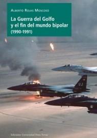 La Guerra del Golfo y el fin del mundo bipolar (1990-1991)