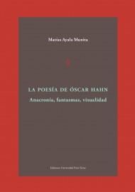 La poesía de Óscar Hahn. Anacronía, fantasmas, visualidad