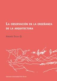 LA OBSERVACIÓN EN LA ENSEÑANZA DE LA ARQUITECTURA