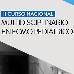 II Curso Nacional Multidisciplinario en ECMO Pediátrico