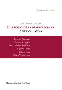 A 40 AÑOS DEL GOLPE. EL ESTADO DE LA DEMOCRACIA EN AMÉRICA LATINA