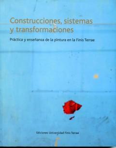CONSTRUCCIONES, SISTEMAS Y TRANFORMACIONES. PRÁCTICA Y ENSEÑANZA DE LA PINTURA EN LA FINIS TERRAE