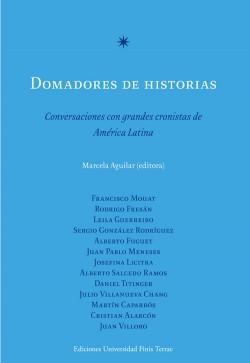 DOMADORES DE HISTORIAS. CONVERSACIONES CON GRANDES CRONISTAS DE AMÉRICA LATINA (SEGUNDA EDICIÓN)