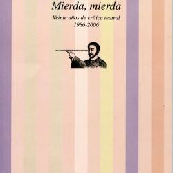 MIERDA, MIERDA. 20 AÑOS DE CRÍTICA TEATRAL