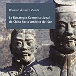 La estrategia comunicacional de china hacia américa del sur