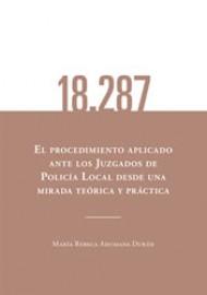 El procedimiento aplicado ante los juzgados de policía local desde una mira teórica y práctica